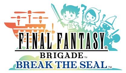 スクエニとDeNA、ソーシャルゲーム「ファイナルファンタジー ブリゲイド」をリニューアルし「ファイナルファンタジー ブリゲイド ブレイク ザ シール」として提供開始1
