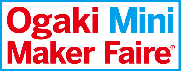 DIYの祭典「Ogaki Mini Maker Faire」出展者募集中