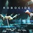 フィンランドのモバイルゲームディベロッパーのPlayRaven、スマホ向け新作ストラテジーゲーム「Robocide」をリリース